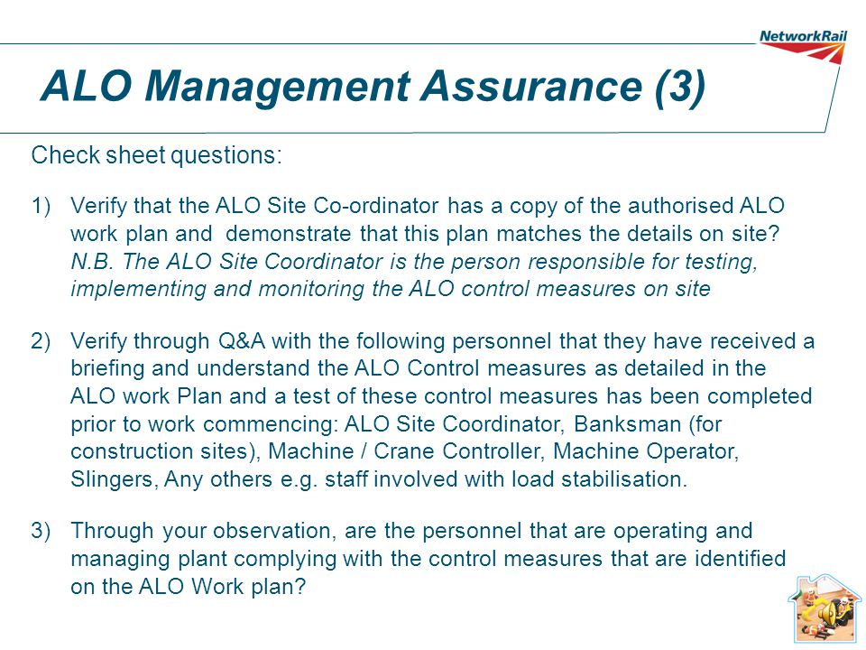 ALO Management Assurance (2)  Formalises the way that assurance of ALO activities on site should be undertaken.