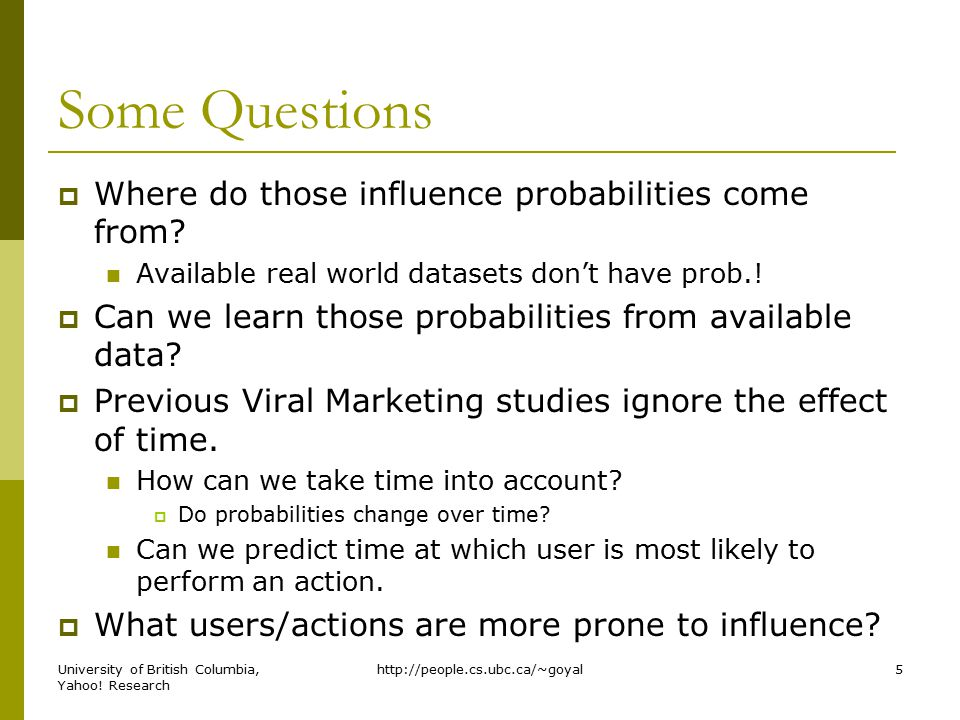 Some Questions  Where do those influence probabilities come from.