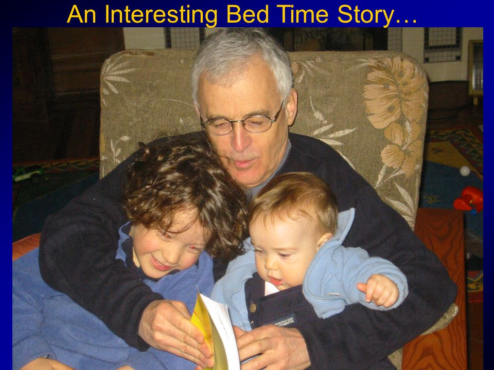 An Interesting Bed Time Story…