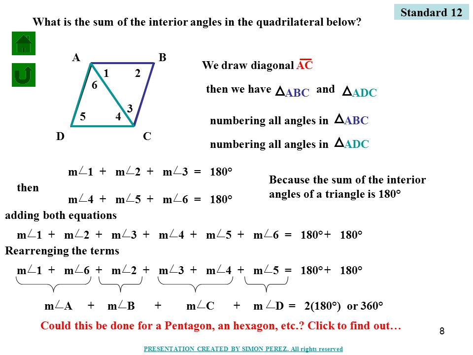 8 AB CD What is the sum of the interior angles in the quadrilateral below? We draw diagonal AC then we have ABCADC and 12 3 numbering all angles inABC