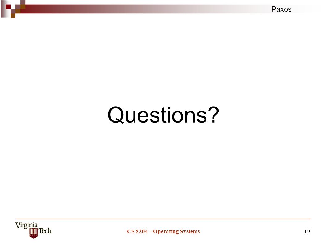 Paxos CS 5204 – Operating Systems19 Questions
