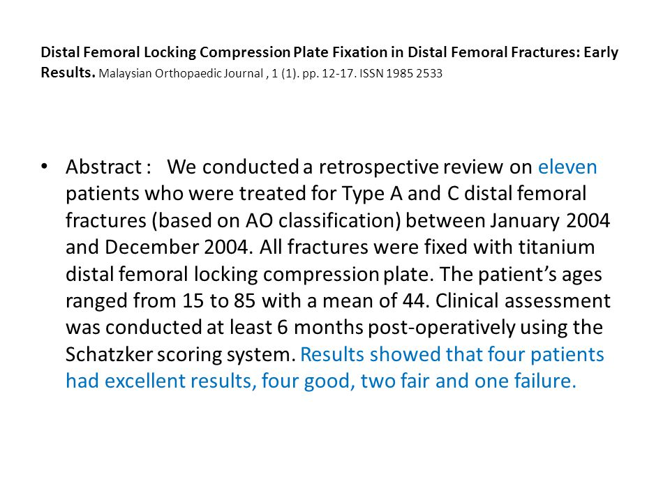 Distal Femoral Locking Compression Plate Fixation in Distal Femoral Fractures: Early Results.