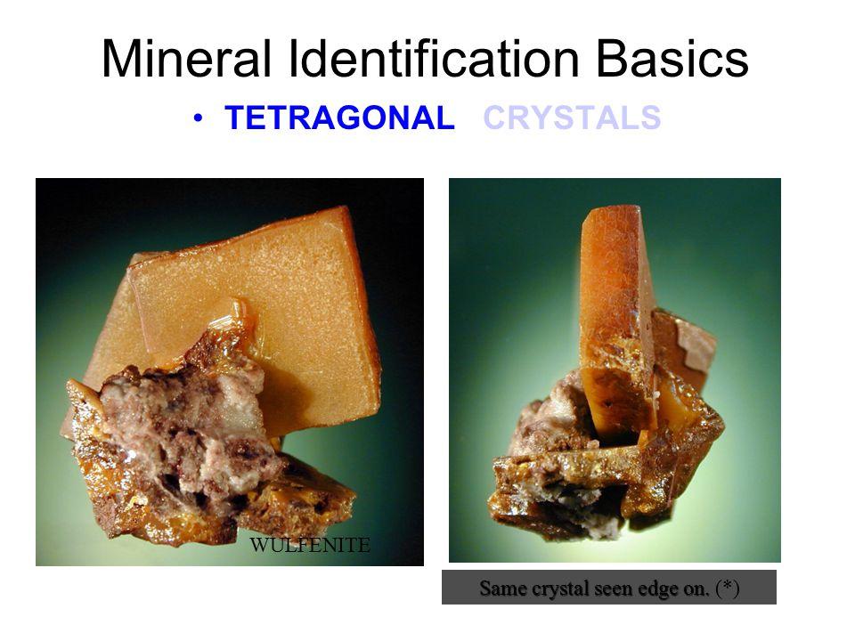 Mineral Identification Basics TETRAGONAL CRYSTALS TETRAGONAL Crystal Model (*) TETRAGONAL This model shows a tetragonal PRISM enclosing a DIPYRAMID.