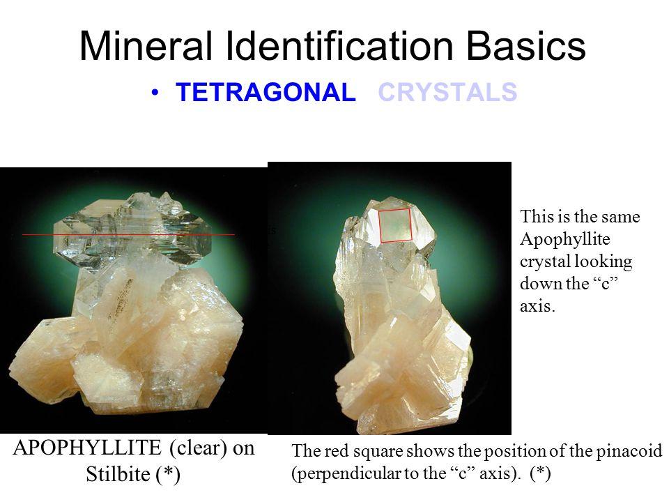 Mineral Identification Basics TETRAGONAL CRYSTALS WULFENITE Same crystal seen edge on.