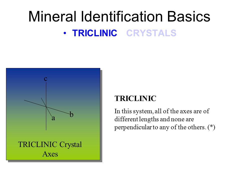 Mineral Identification Basics MONOCLINIC CRYSTALS Gypsum Mica Orthoclase Top View (*)
