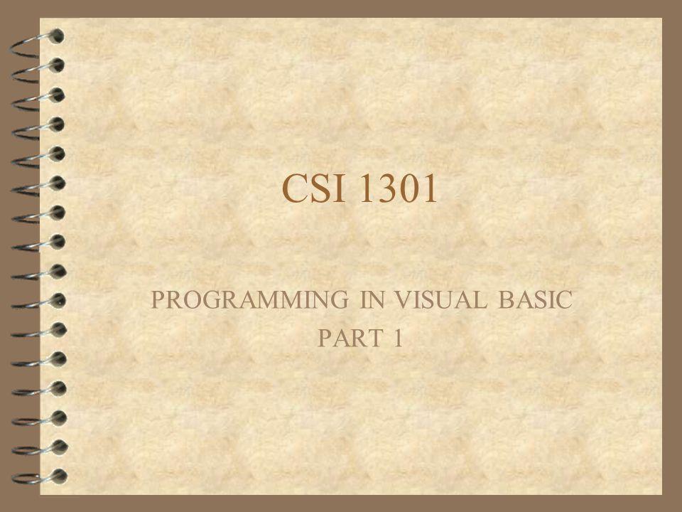 CSI 1301 PROGRAMMING IN VISUAL BASIC PART 1