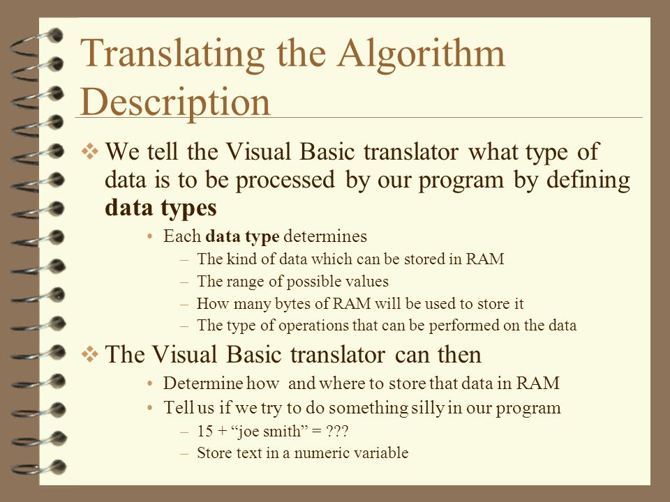 Translating the Algorithm Description  We tell the Visual Basic translator what type of data is to be processed by our program by defining data types