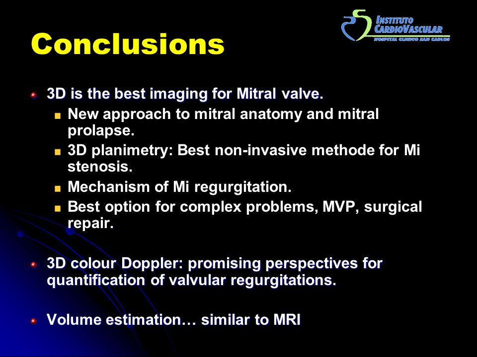 Conclusions 3D is the best imaging for Mitral valve.