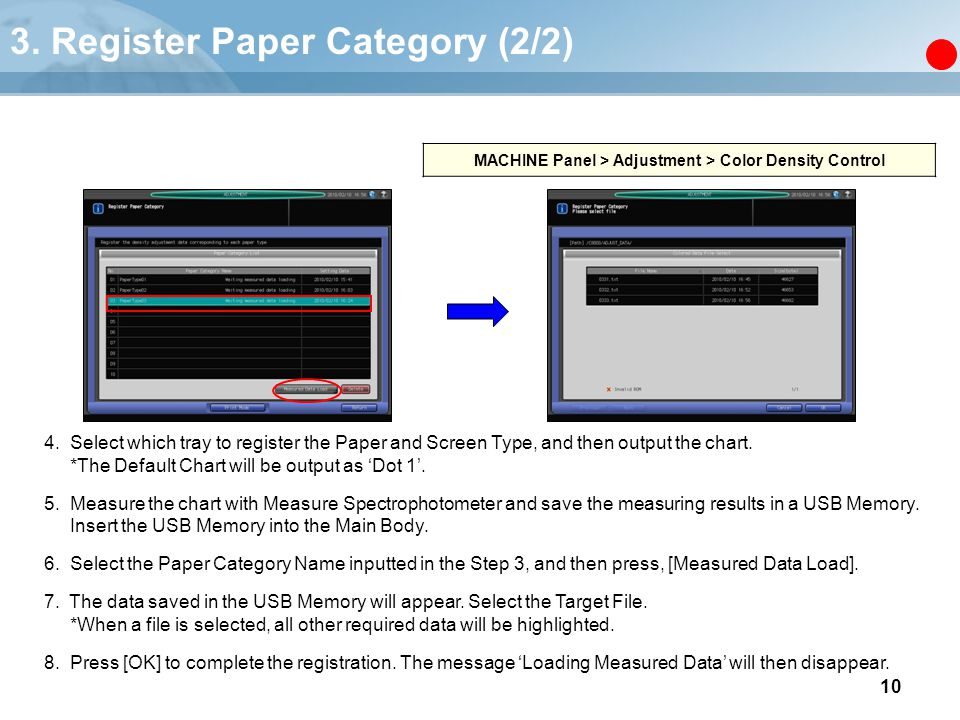 10 4. Select which tray to register the Paper and Screen Type, and then output the chart. *The Default Chart will be output as 'Dot 1'. 5. Measure the