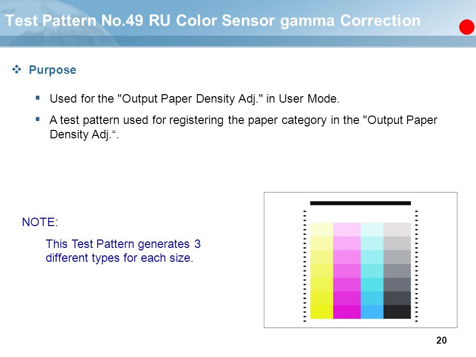 20 Test Pattern No.49 RU Color Sensor gamma Correction  Purpose  Used for the
