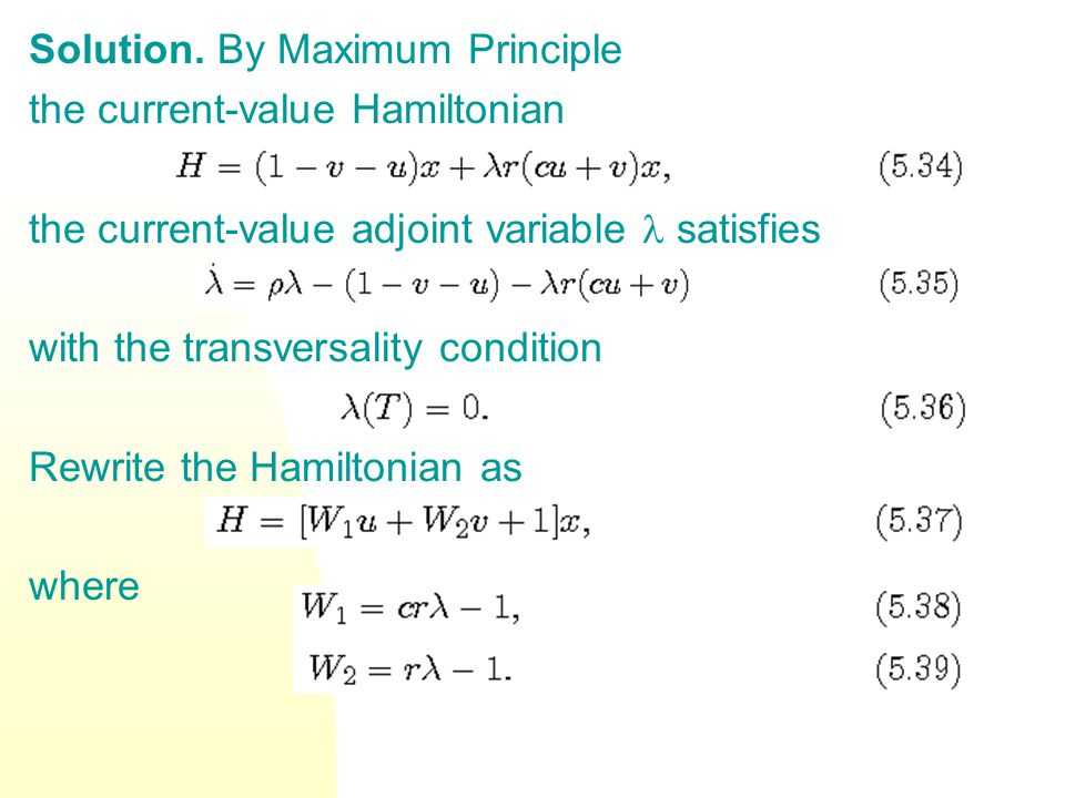 Solution. By Maximum Principle the current-value Hamiltonian the current-value adjoint variable satisfies with the transversality condition Rewrite th
