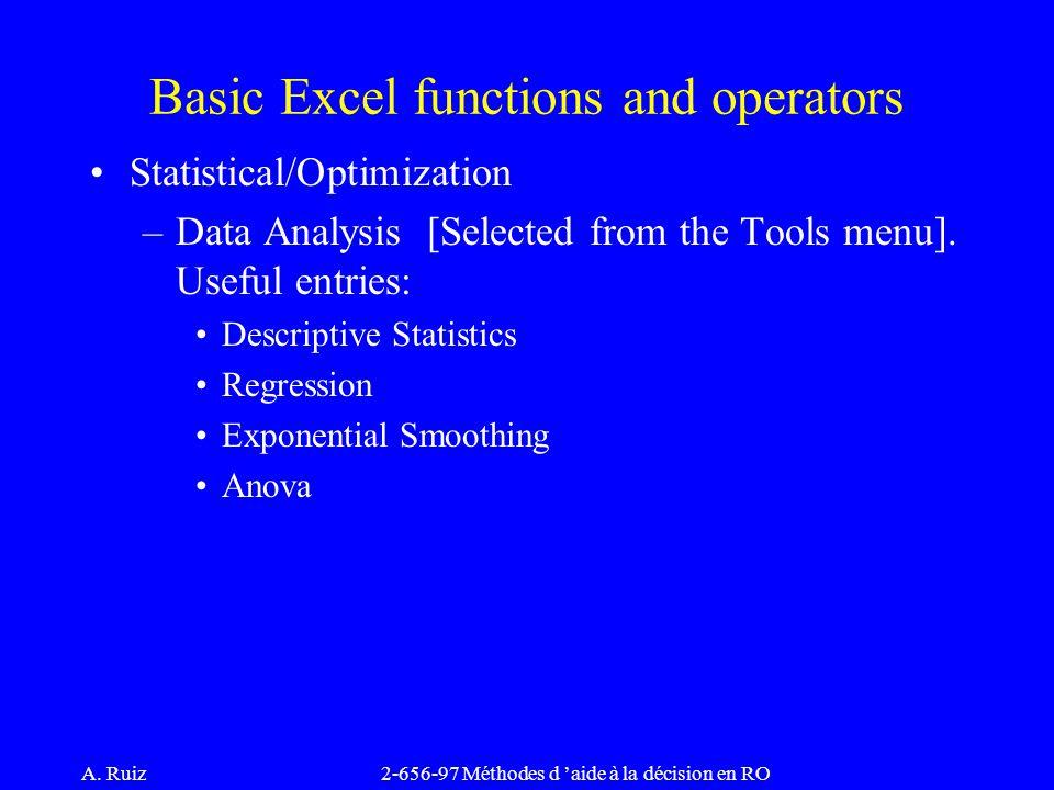 A. Ruiz2-656-97 Méthodes d 'aide à la décision en RO Statistical/Optimization –Data Analysis [Selected from the Tools menu]. Useful entries: Descripti