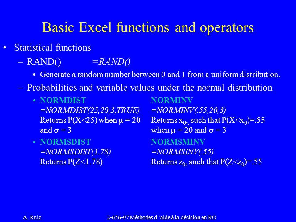 A. Ruiz2-656-97 Méthodes d 'aide à la décision en RO Statistical functions –RAND() =RAND() Generate a random number between 0 and 1 from a uniform dis