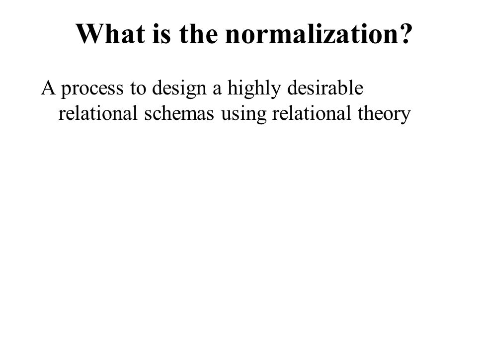 What is the normalization.