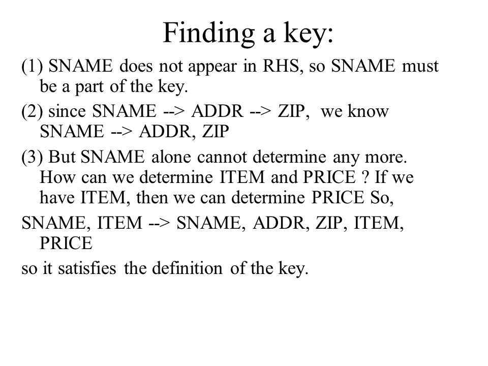 Finding a key: (1) SNAME does not appear in RHS, so SNAME must be a part of the key.