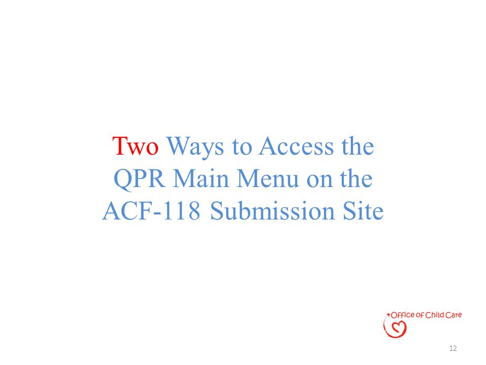 Two Ways to Access the QPR Main Menu on the ACF-118 Submission Site 12