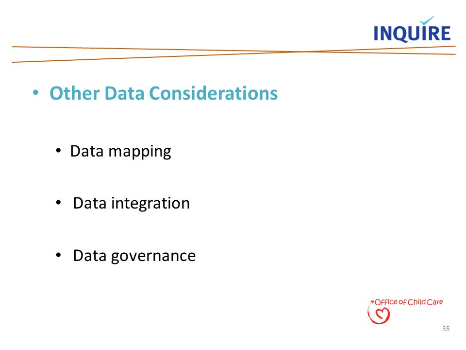 35 Other Data Considerations Data mapping Data integration Data governance