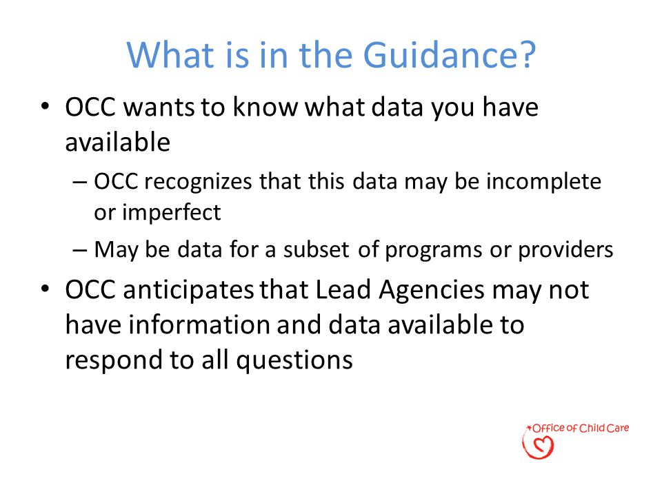 What is in the Guidance? OCC wants to know what data you have available – OCC recognizes that this data may be incomplete or imperfect – May be data f