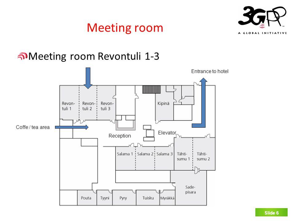 SLIDE 6 Meeting room Meeting room Revontuli 1-3 Slide 6 Coffe / tea area Reception Elevator Entrance to hotel