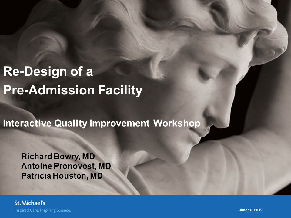 June 18, 2012 St.Michael's Hospital DMAIC - Analyze What does our current state look like.
