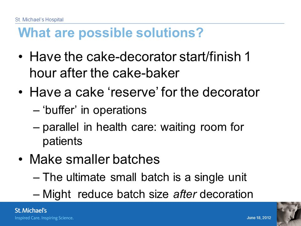 June 18, 2012 St. Michael's Hospital What are possible solutions.