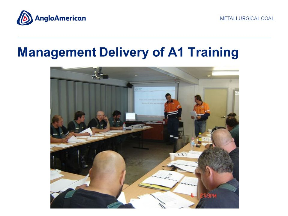 METALLURGICAL COAL 9 Management Delivery of A1 Training