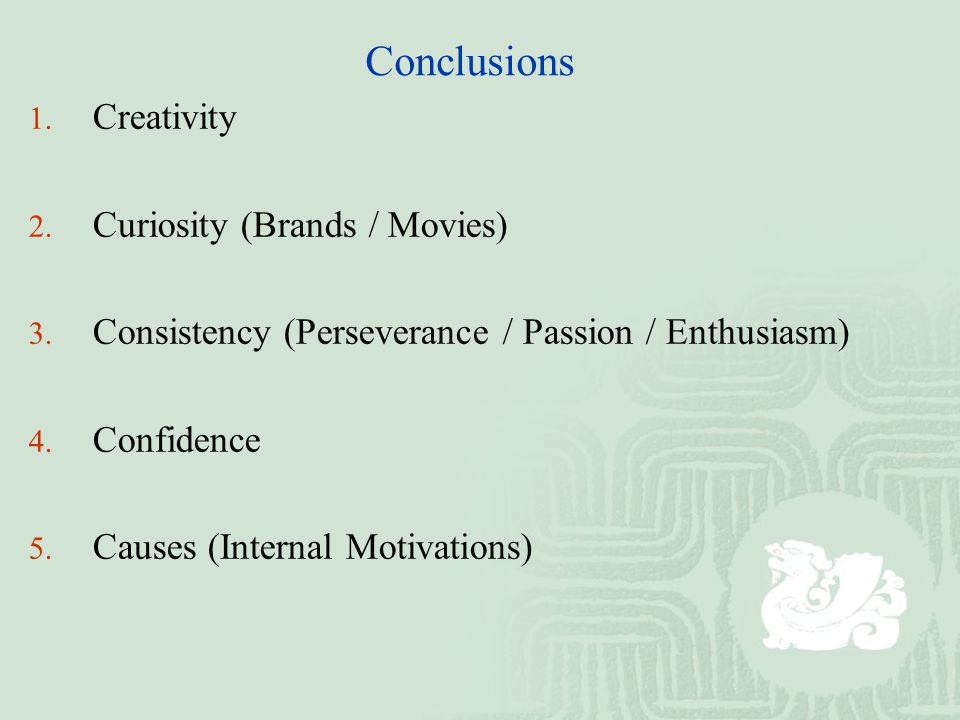Conclusions 1. Creativity 2. Curiosity (Brands / Movies) 3.
