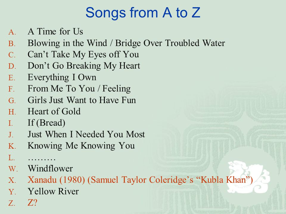 Songs from A to Z A. A Time for Us B. Blowing in the Wind / Bridge Over Troubled Water C.
