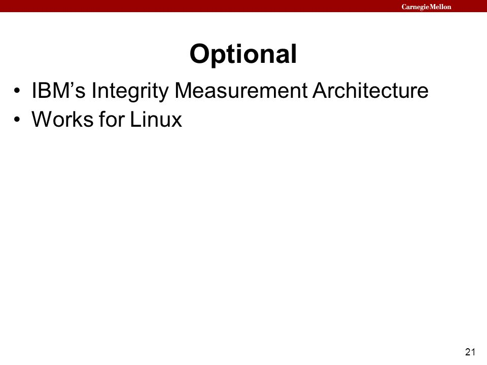 21 Optional IBM's Integrity Measurement Architecture Works for Linux