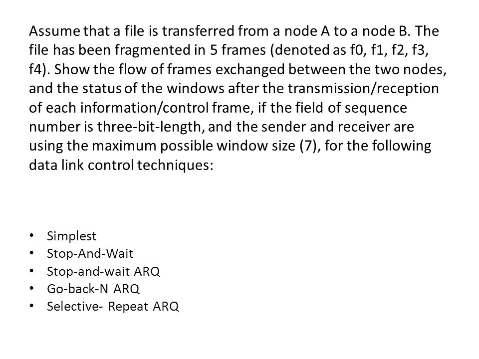 Assume that a file is transferred from a node A to a node B.