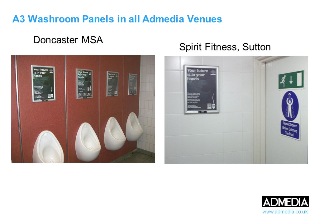 www.admedia.co.uk A3 Washroom Panels in all Admedia Venues Doncaster MSA Spirit Fitness, Sutton