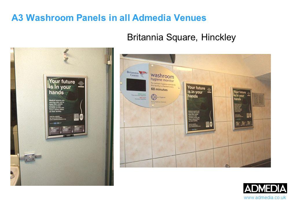 www.admedia.co.uk A3 Washroom Panels in all Admedia Venues Britannia Square, Hinckley