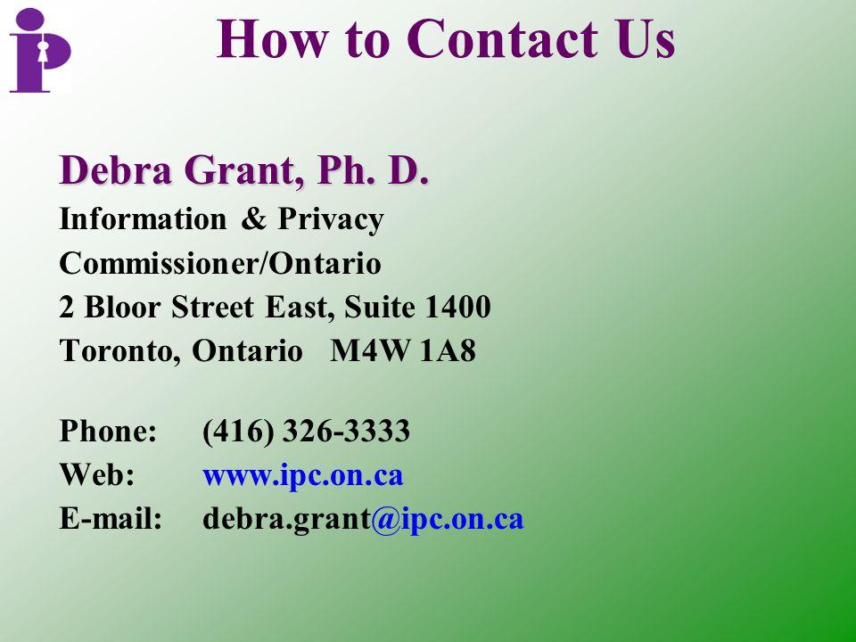 How to Contact Us Debra Grant, Ph.D.