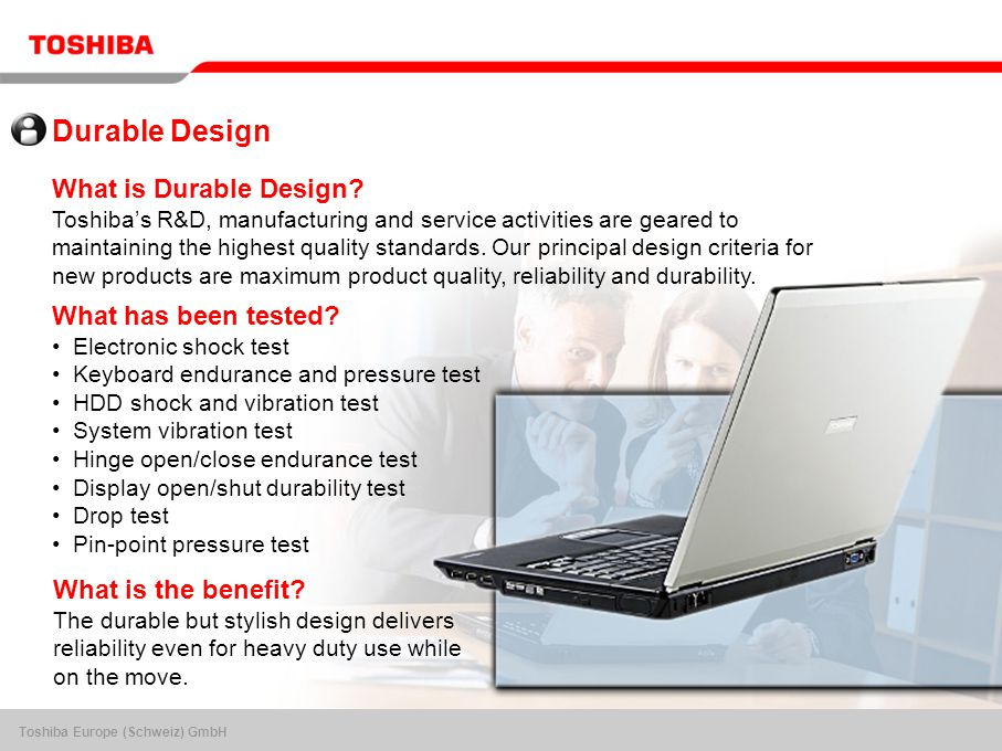 Toshiba Europe (Schweiz) GmbH Durable Design What is Durable Design.