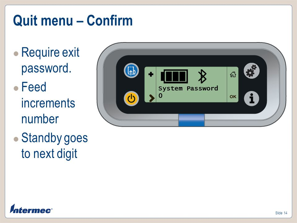 Slide 14 Quit menu – Confirm Require exit password.