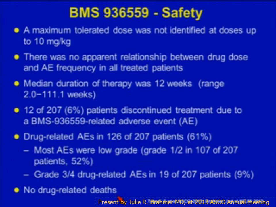 Safety Present by Julie R. Brahmer MD, at 2013 ASCO Annual meeting