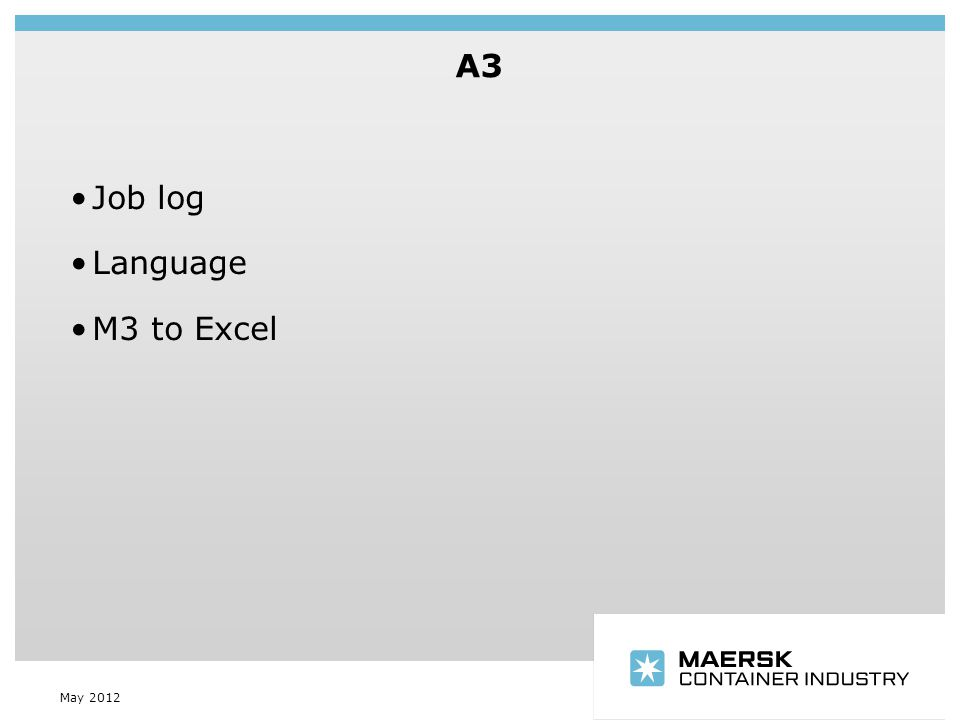 Insert department name via 'View/Header and Footer…' A3 May 2012 Job log Language M3 to Excel