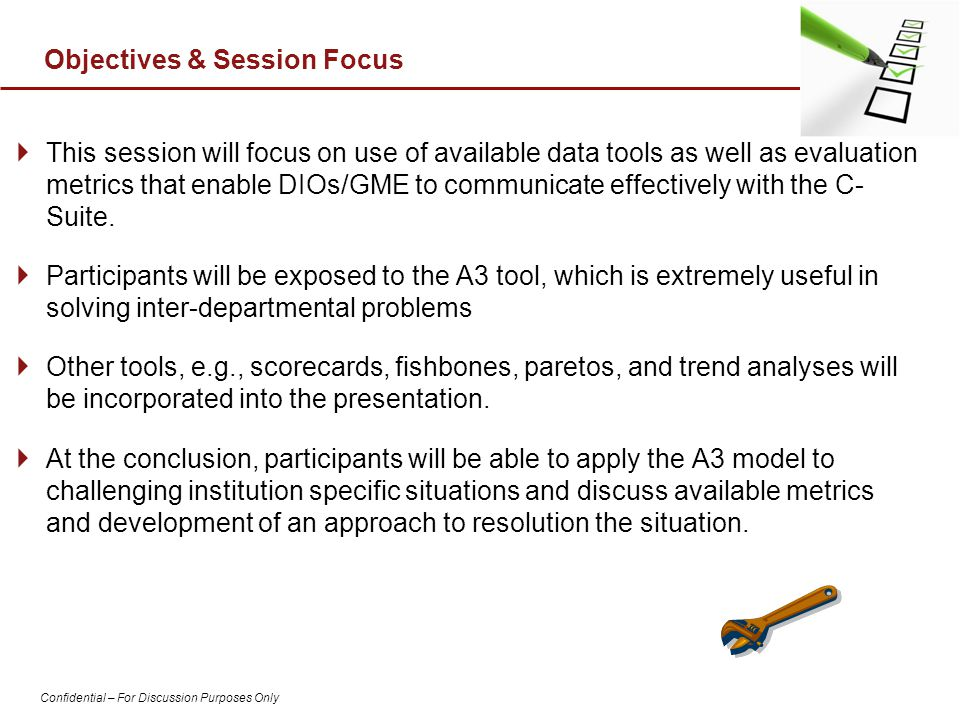 Confidential – For Discussion Purposes Only Objectives & Session Focus  This session will focus on use of available data tools as well as evaluation