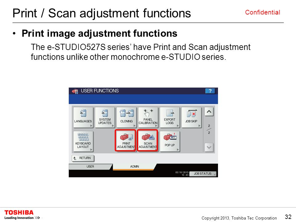 32 Copyright 2013, Toshiba Tec Corporation Confidential Print / Scan adjustment functions Print image adjustment functions The e-STUDIO527S series' ha