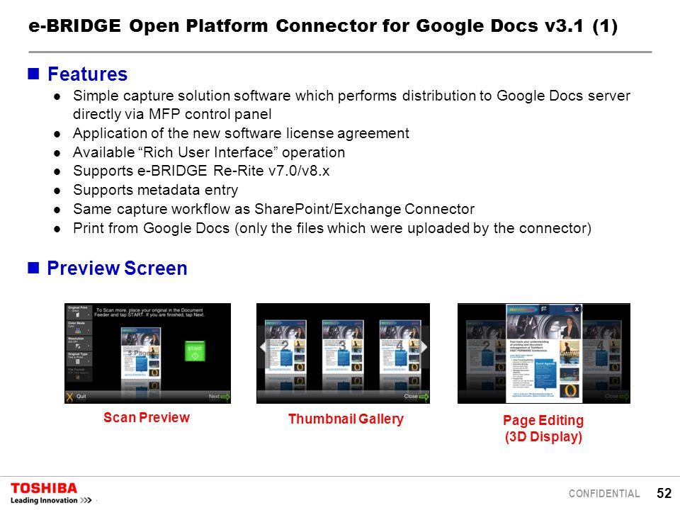 52 CONFIDENTIAL e-BRIDGE Open Platform Connector for Google Docs v3.1 (1) Features Simple capture solution software which performs distribution to Goo