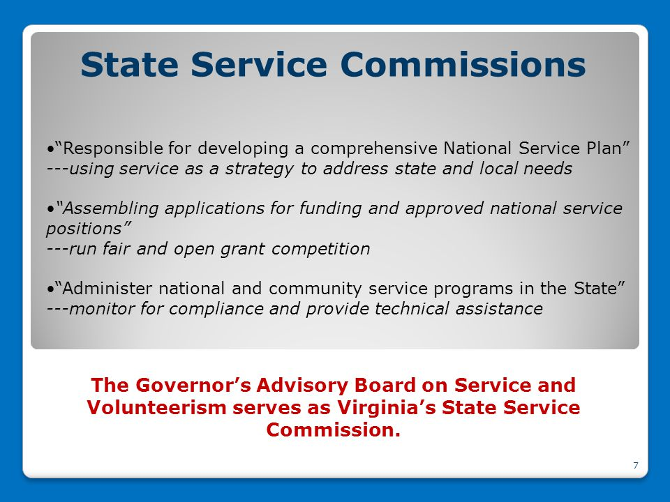 State Service Commissions The Governor's Advisory Board on Service and Volunteerism serves as Virginia's State Service Commission.