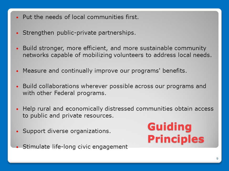 Guiding Principles Put the needs of local communities first.
