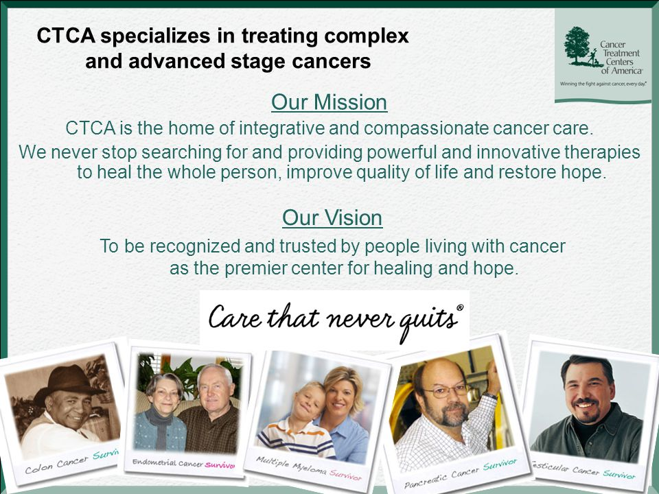 3 Our Mission CTCA is the home of integrative and compassionate cancer care.