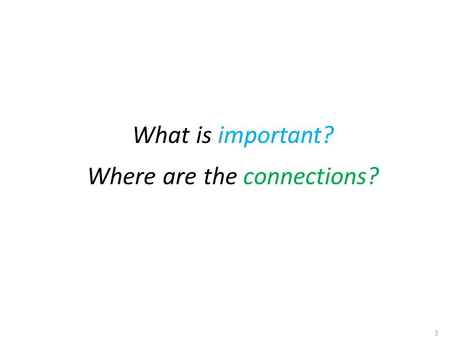 What is important Where are the connections 3