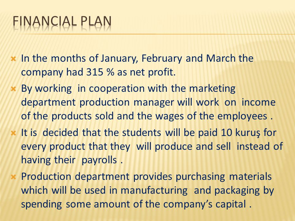  In the months of January, February and March the company had 315 % as net profit.