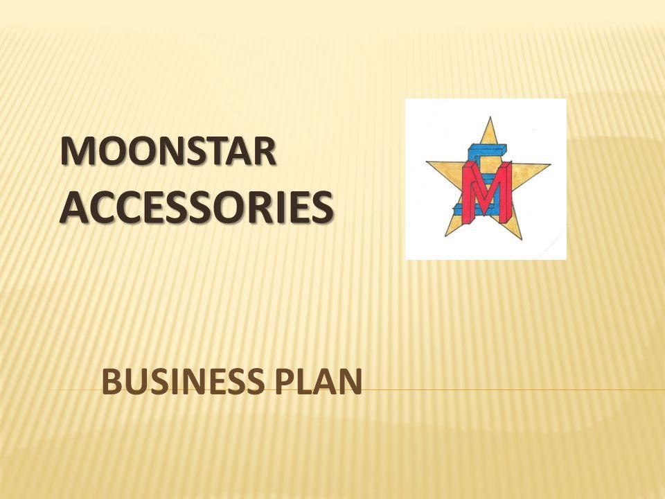 MOONSTAR ACCESSORIES BUSINESS PLAN