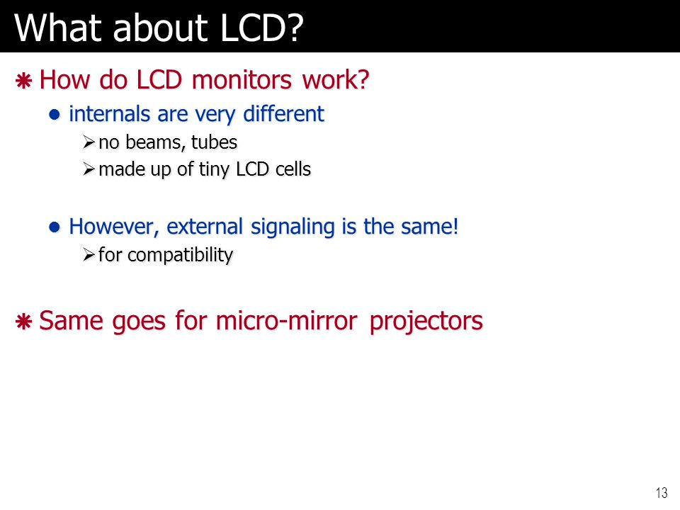What about LCD. How do LCD monitors work.