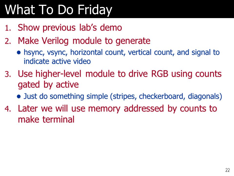 What To Do Friday 1.Show previous lab's demo 2.