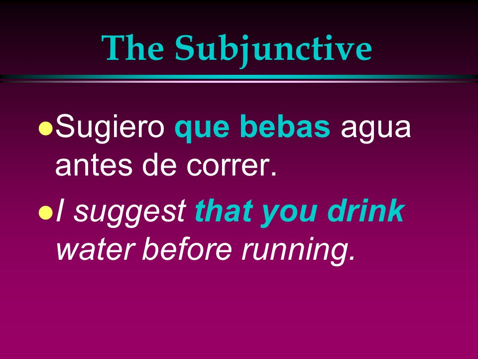 The Subjunctive l Quiero que tú estudies tu lista verde l I want you to study your green list.