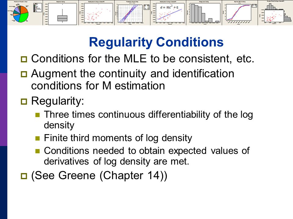 Regularity Conditions  Conditions for the MLE to be consistent, etc.